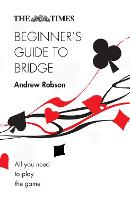 The Times Beginner's Guide to Bridge:...