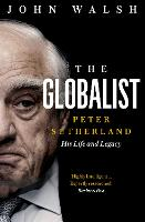 The Globalist: Peter Sutherland - His...