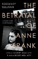 Who Betrayed Anne Frank?