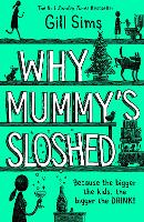 Why Mummy's Sloshed: The Bigger the...