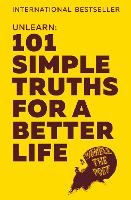 Unlearn: 101 Simple Truths for a...