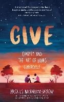 Give: Charity and the Art of Living...