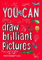 You can... draw brilliant pictures...