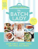 The Batch Lady: Shop Once. Cook Once....