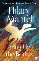 Bring Up the Bodies (The Wolf Hall...