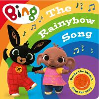 The Rainybow Song: A Noisy Bing Book...