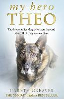 My Hero Theo: The brave police dog ...
