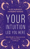 Your Intuition Led You Here