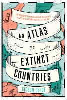 An Atlas of Extinct Countries: The...