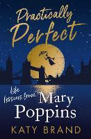 Practically Perfect: Life Lessons ...