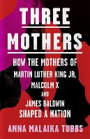 Three Mothers: How the Mothers of...