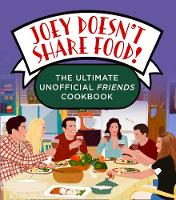 Joey Doesn't Share Food: The Ultimate...