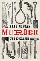 Murder: The Biography