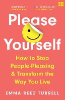 Please Yourself: How to Stop...