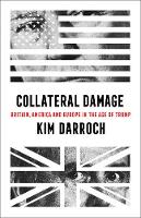 Collateral Damage: Britain, America...