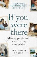 If You Were There: Missing People and...