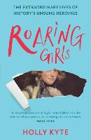 Roaring Girls: The forgotten ...
