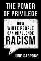 The Power of Privilege: How white...