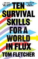Ten Survival Skills for a World in Flux