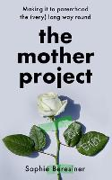 The Mother Project: Making it to...