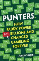 Punters: How Paddy Power Bet Billions...