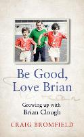 Be Good, Love Brian: Growing up with...