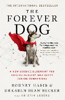 The Forever Dog: A New Science...