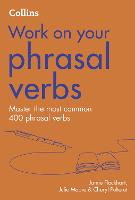 Phrasal Verbs: B1-C2 (Collins Work on...