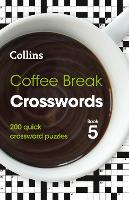 Coffee Break Crosswords Book 5: 200...
