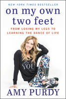 On My Own Two Feet: From Losing My...
