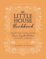 The Little House Cookbook: New...