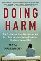 Doing Harm: The Truth About How Bad...