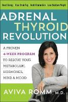 The Adrenal Thyroid Revolution: A...