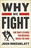 Why We Fight: One Man's Search for...