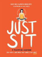 Just Sit: A Meditation Guidebook for...