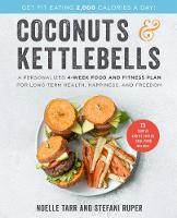 Coconuts and Kettlebells: A...