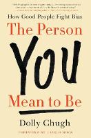 The Person You Mean to Be: How Good...