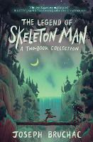 The Legend of Skeleton Man: Skeleton...