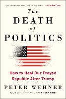 The Death of Politics: How to Heal ...