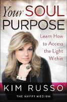 Your Soul Purpose: Learn How to ...
