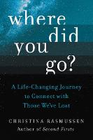 Where Did You Go?: A Life-Changing...