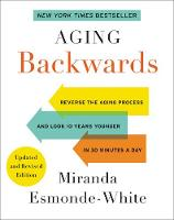 Aging Backwards: Updated and Revised...