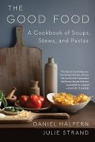 The Good Food: A Cookbook of Soups,...