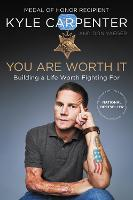 You Are Worth It: Building a Life...