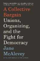 A Collective Bargain: Unions,...