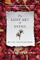 The Lost Art of Dying: Reviving...