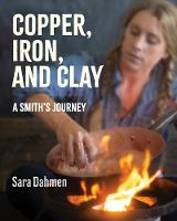 Copper, Iron, and Clay: A Smith's...