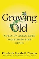 Growing Old: Notes on Aging with...