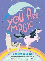 You Are Magic: A Guided Journal to...