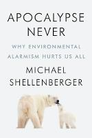 Apocalypse Never: Why Environmental...
